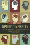 Power of Neurodiversity: Unleashing the Advantages of Your Differently Wired Brain (published in hardcover as Neurodiversity), The