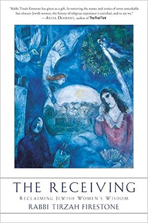 Receiving: Reclaiming Jewish Women's Wisdom, The