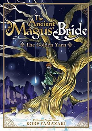 Ancient Magus' Bride: The Golden Yarn (Light Novel) 1 (The Ancient Magus' Bride (Light Novel)), The