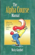 Alpha Course Manual, The