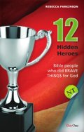 12 Hidden Heroes: New Testament