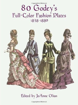80 Godey's Full-Color Fashion Plates: 1838-1880