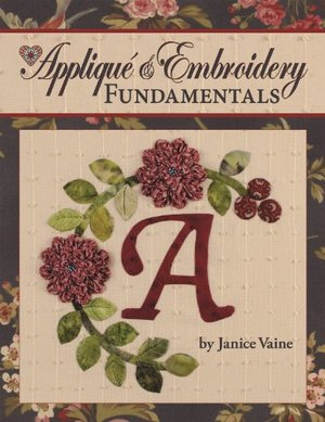 Applique & Embroidery Fundamentals: In the Classroom with Jan Vaine