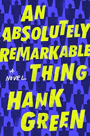 Absolutely Remarkable Thing: A Novel, An