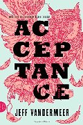 Acceptance: A Novel (The Southern Reach Trilogy)