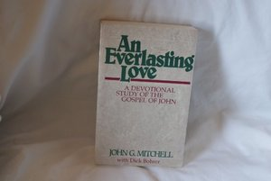 Everlasting Love: A Devotional Study of the Gospel of John, An