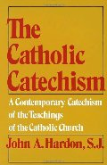 Catholic Catechism: A Contemporary Catechism of the Teachings of the Catholic Church, The