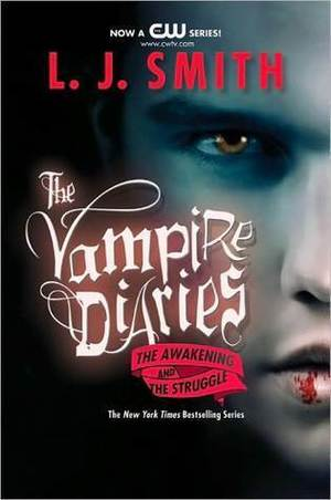 Awakening / The Struggle (Vampire Diaries, Books 1-2), The