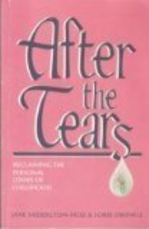 After the Tears: Reclaiming the Personal Losses of Childhood