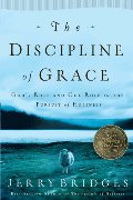Discipline of Grace: God's Role and Our Role in the Pursuit of Holiness, The