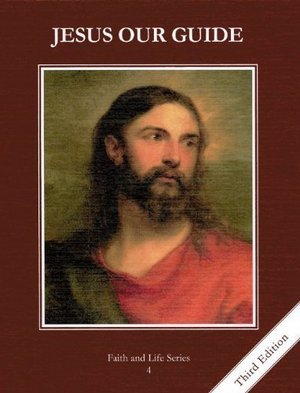 Jesus Our Guide (Faith and Life Serie, Book 4)