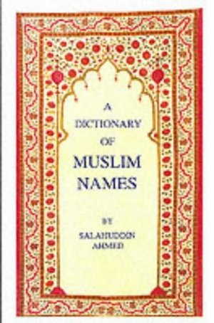 Dictionary of Muslim Names, A