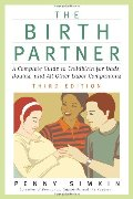 Birth Partner - Revised 3rd Edition: A Complete Guide to Childbirth for Dads, Doulas, and All Other Labor Companions (Birth Partner: A Complete Guide to Childbirth for Dads, Doulas, &), The