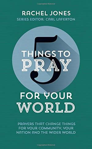 5 Things to Pray for Your World - £1.50