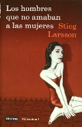 Los hombres que no amaban a las mujeres: The Girl With The Dragon Tattoo (Spanish Edition) (Millennium)