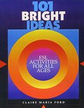 101 Bright Ideas - ESL Activities for All Ages