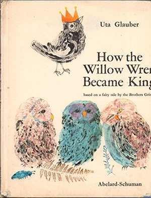 How the Willow Wren Became King