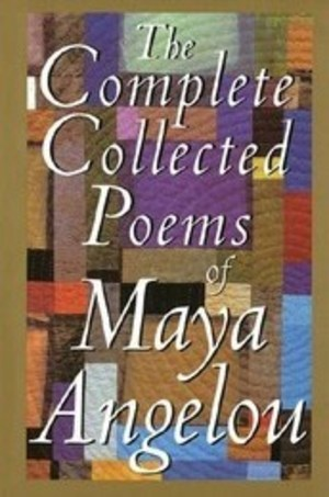 Complete Collected Poems of Maya Angelou, The