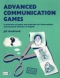 Advanced Communication Games: A Collection of Games and Activities for Intermediate and Advanced Students of English (Teachers Resource Materials)