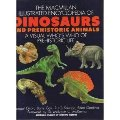 Macmillan Illustrated Encyclopedia of Dinosaurs and Prehistoric Animals: A Visual Who's Who of Prehistoric Life