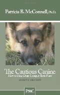 Cautious Canine-How to Help Dogs Conquer Their Fears, The