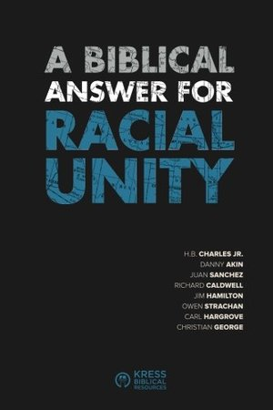 Biblical Answer for Racial Unity, A