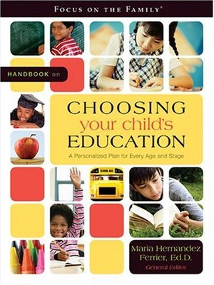 Handbook on Choosing Your Child's Education: A Personalized Plan for Every Age and Stage