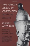 African Origin of Civilization: Myth or Reality, The
