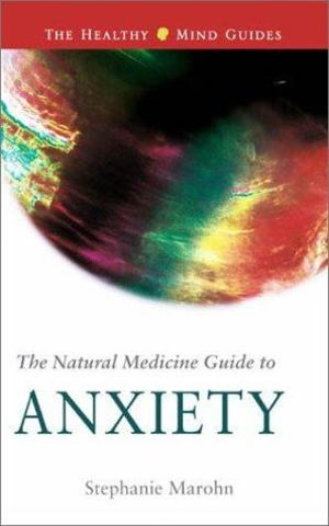 Natural Medicine Guide to Anxiety, The