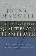 17 Essential Qualities of a Team Player: Becoming the Kind of Person Every Team Wants, The