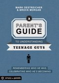 Parent's Guide to Understanding Teenage Guys