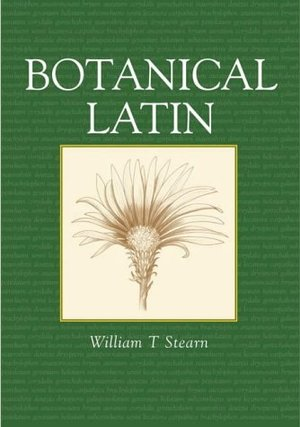 Botanical Latin: History, Grammar, Syntax, Terminology and Vocabulary