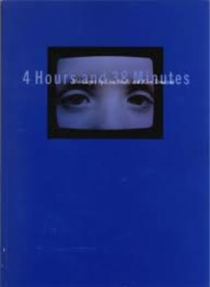 4 Hours and 38 Minutes: Videotapes by Lisa Steele and Kim Tomczak