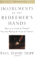 Instruments in the Redeemer's Hands: People in Need of Change Helping People in Need of Change - 253 TRI