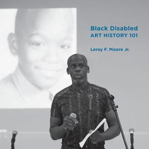 Black Disabled Art History 101