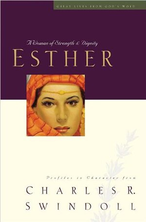 Esther: A Woman of Strength & Dignity (Great Lives from God's Word, Vol. 2)