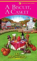 Biscuit, a Casket (A Pawsitively Organic Mystery), A
