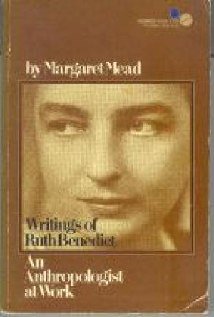Anthropologist at Work: Writings of Ruth Benedict