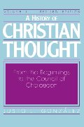 History of Christian Thought, Vol. 1: From the Beginnings to the Council of Chalcedon, A