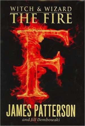 Fire (Witch and Wizard, Book 3), The