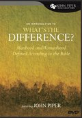 Introduction to What's the Difference?: Manhood and Womanhood Defined According to the Bible, An