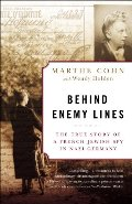 Behind Enemy Lines : the True Story of a French Jewish Spy in Nazi Germany