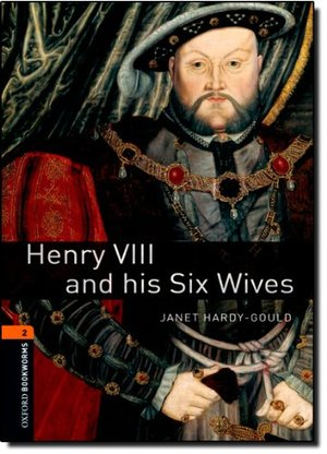 Henry VIII & Six Wives (Oxford Bookworms Library)