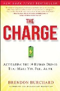 Charge: Activating the 10 Human Drives That Make You Feel Alive, The
