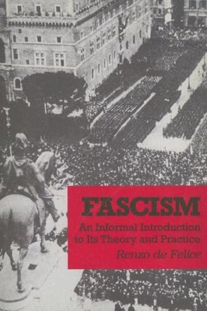 Fascism: An Informal Introduction to Its Theory and Practice (Issues in contemporary civilization)