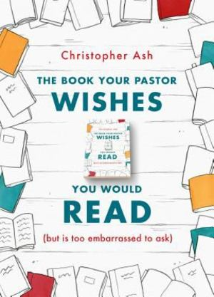 Book Your Pastor Wishes You Would Read, The