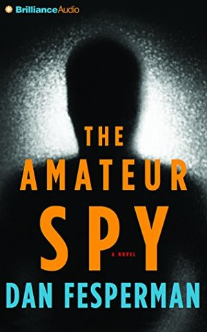 Amateur Spy: A Novel CD, Abridged, Audiobook, The