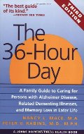 36-Hour Day: A Family Guide to Caring for Persons with Alzheimer Disease, Related Dementing Illnesses, and Memory Loss in Later Life, The