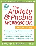 Anxiety & Phobia Workbook, Fourth Edition, The