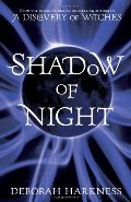Shadow of Night  (All Souls Trilogy Book 2)
